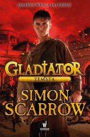 Gladiator. Zemsta, Simon Scarrow