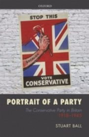 ksiazka tytuł: Portrait of a Party: The Conservative Party in Britain 1918-1945 autor: Stuart Ball