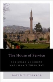 ksiazka tytuł: House of Service: The Gulen Movement and Islam's Third Way autor: David Tittensor