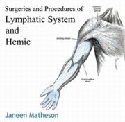 ksiazka tytuł: Surgeries and Procedures of Lymphatic System and Hemic autor: Janeen Matheson