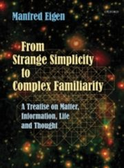 ksiazka tytuł: From Strange Simplicity to Complex Familiarity: A Treatise on Matter, Information, Life and Thought autor: Manfred Eigen