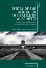 ksiazka tytuł: Denial of the Denial, of the Battle of Auschwitz autor: Pavel Kokh