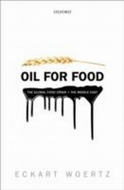 ksiazka tytuł: Oil for Food: The Global Food Crisis and the Middle East autor: Eckart Woertz