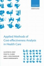 ksiazka tytuł: Applied Methods of Cost-effectiveness Analysis in Healthcare autor: Alastair M. Gray, Philip M. Clarke, Jane L. Wolstenholme, Sarah Wordsworth