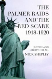 ksiazka tytuł: Palmer Raids and the Red Scare autor: Nick Shepley