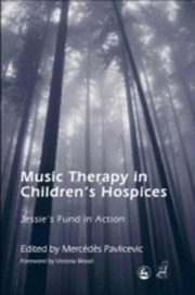 ksiazka tytuł: Music Therapy in Children's Hospices autor: Edited by MercAA(c)dAA*s Pavlicevic