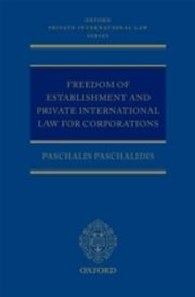 ksiazka tytuł: Freedom of Establishment and Private International Law for Corporations autor: Paschalis Paschalidis