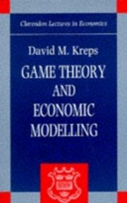 ksiazka tytuł: Game Theory and Economic Modelling autor: KREPS DAVID M