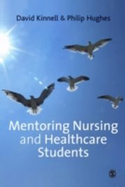 ksiazka tytuł: Mentoring Nursing and Healthcare Students autor: Philip Hughes, David Kinnell