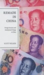 ksiazka tytuł: Remade in China Foreign Investors and Institutional Change in China autor: Wilson