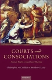 ksiazka tytuł: Courts and Consociations: Human Rights versus Power-Sharing autor: Christopher McCrudden, Brendan O`Leary