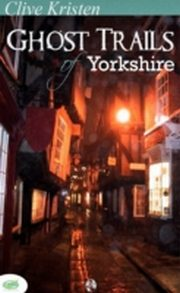 ksiazka tytuł: Ghost Trails of Yorkshire autor: Clive Kristen