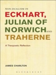 ksiazka tytuł: Non-dualism in Eckhart, Julian of Norwich and Traherne, autor: Charlton James
