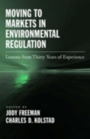 ksiazka tytuł: Moving to Markets in Environmental Regulation Lessons from Twenty Years of Experience autor: FREEMAN JODY
