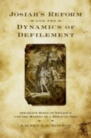 ksiazka tytuł: Josiah's Reform and the Dynamics of Defilement autor: Lauren A. S. Monroe