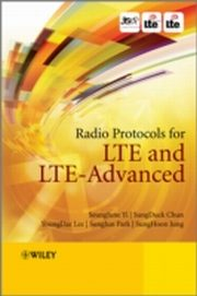 ksiazka tytuł: Radio Protocols for LTE and LTE-Advanced autor: Seung June Yi, Sung Duck Chun, Young Dae Lee, Sung Jun Park, Sung Hoon Jung