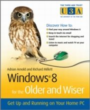 ksiazka tytuł: Windows 8 for the Older and Wiser  Get up and Running on your Computer autor: Adrian Arnold, Richard Millett