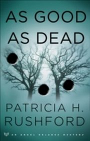 ksiazka tytuł: As Good as Dead (Angel Delaney Mysteries Book #3) autor: Patricia H. Rushford