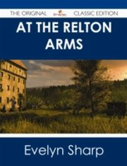 ksiazka tytuł: At The Relton Arms - The Original Classic Edition autor: Evelyn Sharp