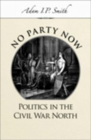 ksiazka tytuł: No Party Now Politics in the Civil War North autor: SMITH ADAM I. P