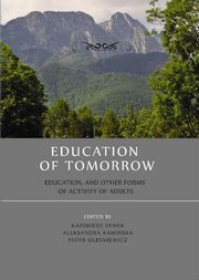 ksiazka tytuł: Education of tomorrow.  Education, and other forms of activity of adults - Krystyna Duraj-Nowakowa: Introduction to scientific writing by developing doctoral dissertation autor: