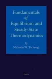 ksiazka tytuł: Fundamentals of Equilibrium and Steady-State Thermodynamics autor: N.W. Tschoegl