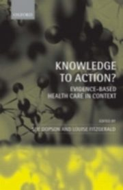 ksiazka tytuł: Knowledge to Action? Evidence-Based Health Care in Context autor: DOPSON SUE