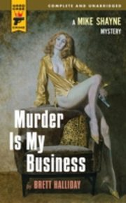 ksiazka tytuł: Murder is My Business autor: Brett Halliday