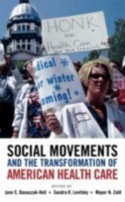 ksiazka tytuł: Social Movements and the Transformation of American Health Care autor: BANASZAK-HOLL JANE