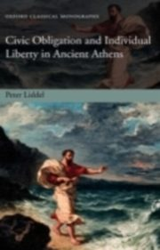 ksiazka tytuł: Civic Obligation and Individual Liberty in Ancient Athens autor: Peter Liddel