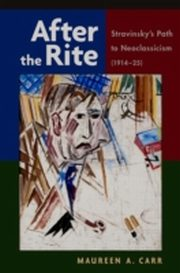 ksiazka tytuł: After the Rite: Stravinsky's Path to Neoclassicism (1914-1925) autor: Maureen A. Carr