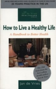 ksiazka tytuł: How to Live a Healthy Life autor: Jan de Vries