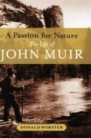 ksiazka tytuł: Passion for Nature:The Life of John Muir autor: Donald Worster