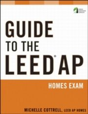 ksiazka tytuł: Guide to the LEED AP Homes Exam autor: Michelle Cottrell