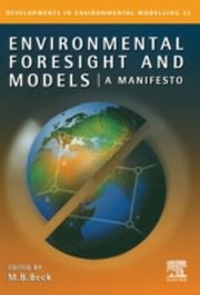 ksiazka tytuł: Environmental Foresight and Models: A Manifesto. Developments in Environmental Modelling, Volume 22. autor: