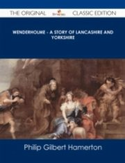 ksiazka tytuł: Wenderholme - A Story of Lancashire and Yorkshire - The Original Classic Edition autor: Philip Gilbert Hamerton