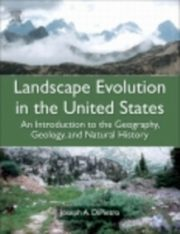 ksiazka tytuł: Landscape Evolution in the United States autor: Joseph A. DiPietro