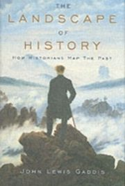 ksiazka tytuł: Landscape of History:How Historians Map the Past autor: John Lewis Gaddis