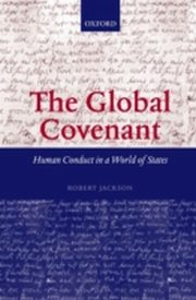 ksiazka tytuł: Global Covenant: Human Conduct in a World of States autor: Robert Jackson