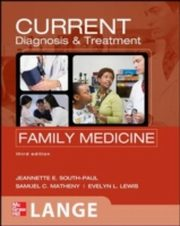 ksiazka tytuł: CURRENT Diagnosis & Treatment in Family Medicine, Third Edition autor: Jeannette South-Paul, Samuel Matheny, Evelyn Lewis