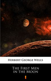 The First Men in the Moon, Herbert George Wells