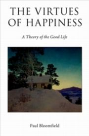 ksiazka tytuł: Virtues of Happiness: A Theory of the Good Life autor: Paul Bloomfield