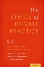 ksiazka tytuł: Ethics of Private Practice: A Practical Guide for Mental Health Clinicians autor: Jeffrey E. Barnett, Jeffrey Zimmerman, Steven Walfish