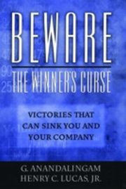 ksiazka tytuł: Beware the Winner's Curse Victories that Can Sink You and Your Company autor: LUCAS G. ANANDALING