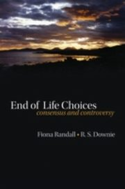ksiazka tytuł: End of life choices: Consensus and controversy autor: Robin Downie, Fiona Randall