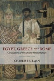 ksiazka tytuł: Egypt, Greece and Rome: Civilizations of the Ancient Mediterranean autor: Charles Freeman