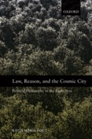ksiazka tytuł: Law, Reason, and the Cosmic City Political Philosophy in the Early Stoa autor: VOGT KATJA MARIA