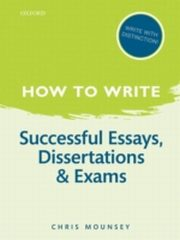 ksiazka tytuł: How to Write: Successful Essays, Dissertations, and Exams autor: Chris Mounsey