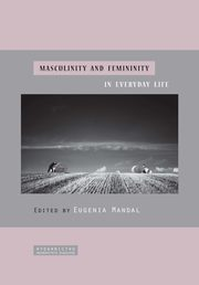 ksiazka tytuł: Masculinity and femininity in everyday life - 04 Characteristics of domestic violence offenders autor: