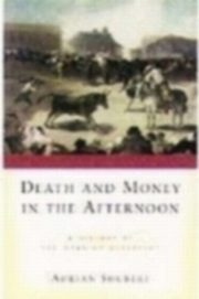 ksiazka tytuł: Death and Money in the Afternoon A History of the Spanish Bullfight autor: SHUBERT ADRIAN